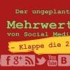 Der ungeplante Mehrwert von Social Media – Klappe die 2.