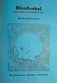 Blaufunkel - Kinderbuch von Elisabeth Dommer mit Illustrationen von Marlene Hofmann