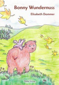Bonny Wundernuss - Kinderbuch von Elisabeth Dommer mit Illustrationen von Marlene Hofmann