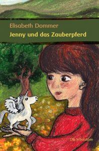 Jenny und das Zauberpferd - Kinderbuch von Elisabeth Dommer mit Illustrationen von Marlene Hofmann