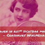 Wikipedia Tutorial - Frauen in rot sichtbar machen