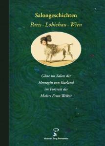 """Buchcover """"Salongeschichten: Paris – Löbichau – Wien. Gäste im Salon der Herzogin von Kurland im Porträt des Malers Ernst Welker"""""""