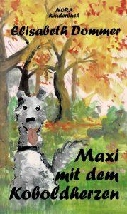 """Buchcover """"Maxi mit dem Koboldherzen"""" von Elisabeth Dommer"""