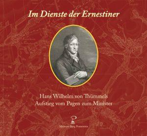 Cover Im Dienste der Ernestiner: Hans Wilhelm von Thümmels Aufstieg vom Pagen zum Minister